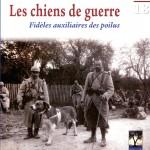 Mention spéciale du centenaire de la guerre de 14-18 « Les chiens de guerre : auxiliaires des poilus », deBruno Rouyer, Editions Gérard Louis.